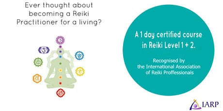 Reiki Attunement Level 1 & 2 with recognised Diploma Certification from the International Association of Reiki  tickets