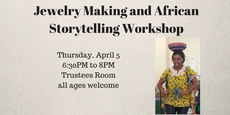 Jewelry Making and African Storytelling Workshop tickets