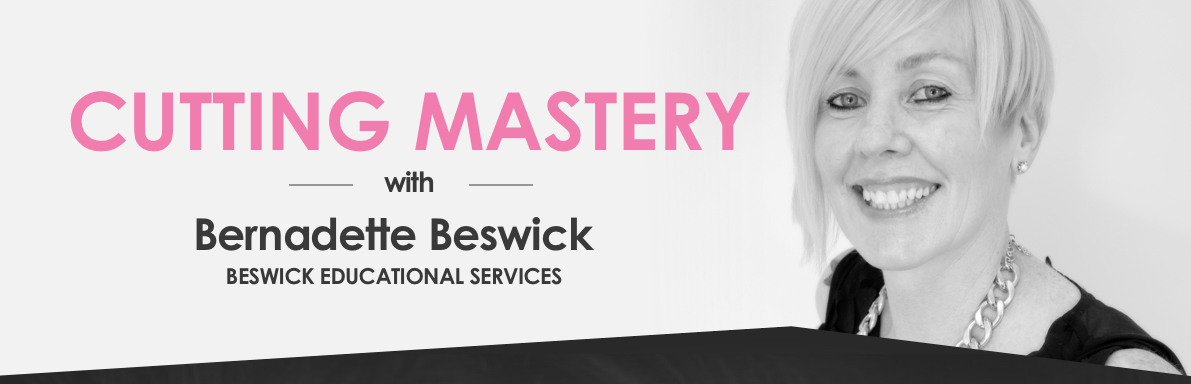 Cutting Mastery with Bernadette Beswick - Cairns