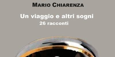 Presentazione del libro Un viaggio e altri sogni 26 racconti di Mario Chiarenza