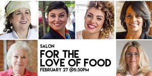 For The Love of Food: A Chicago Woman Salon
