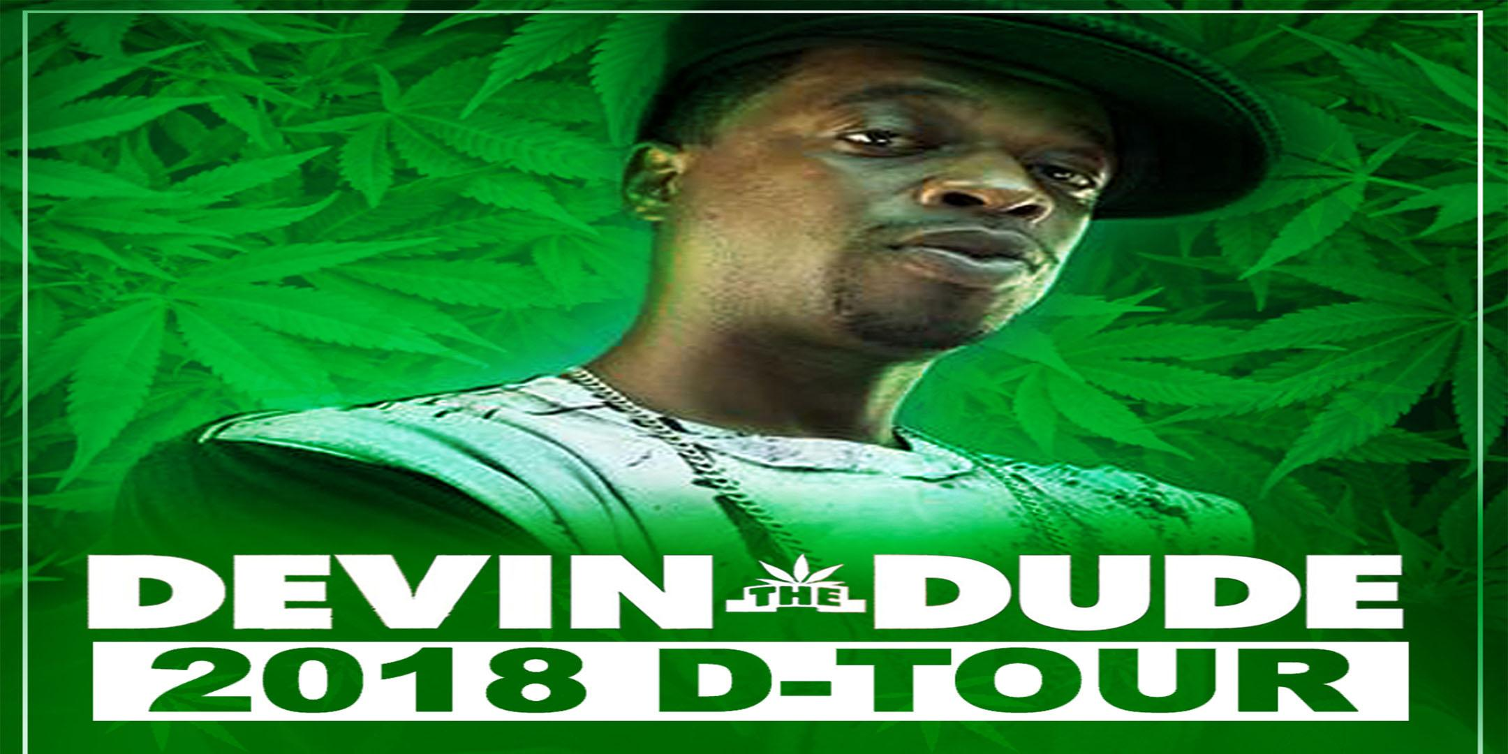 Devin The Dude ( The D-Tour)