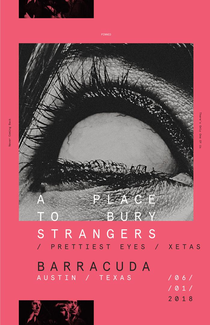 A Place To Bury Strangers with Prettiest Eyes, Xetas