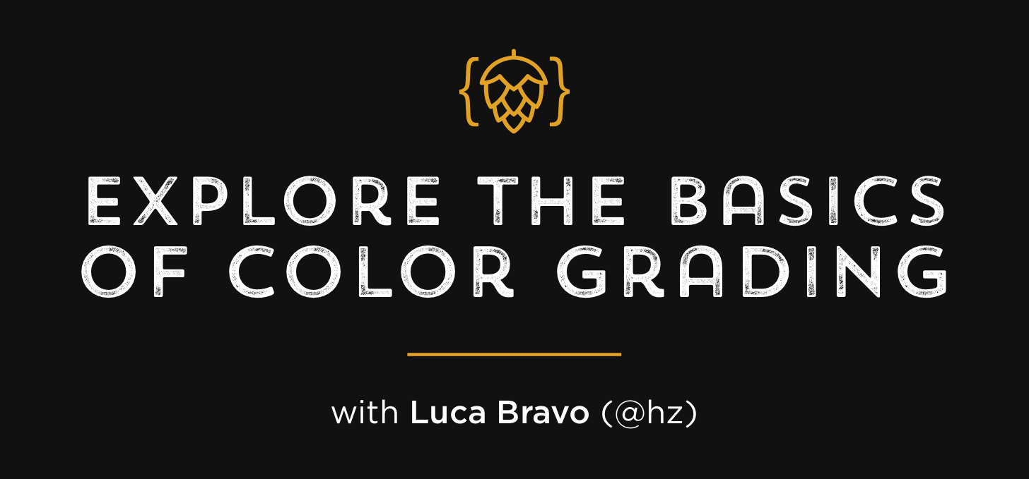 Explore the Basics  of Color Grading