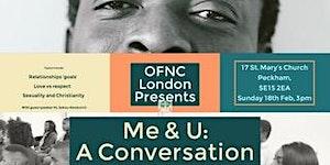 OFNC LONDON Presents: Me & U: A Conversation