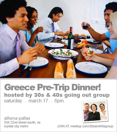 Greece Pre-Trip Dinner (OPEN TO ALL)! – 30s & 40s Going Out Group