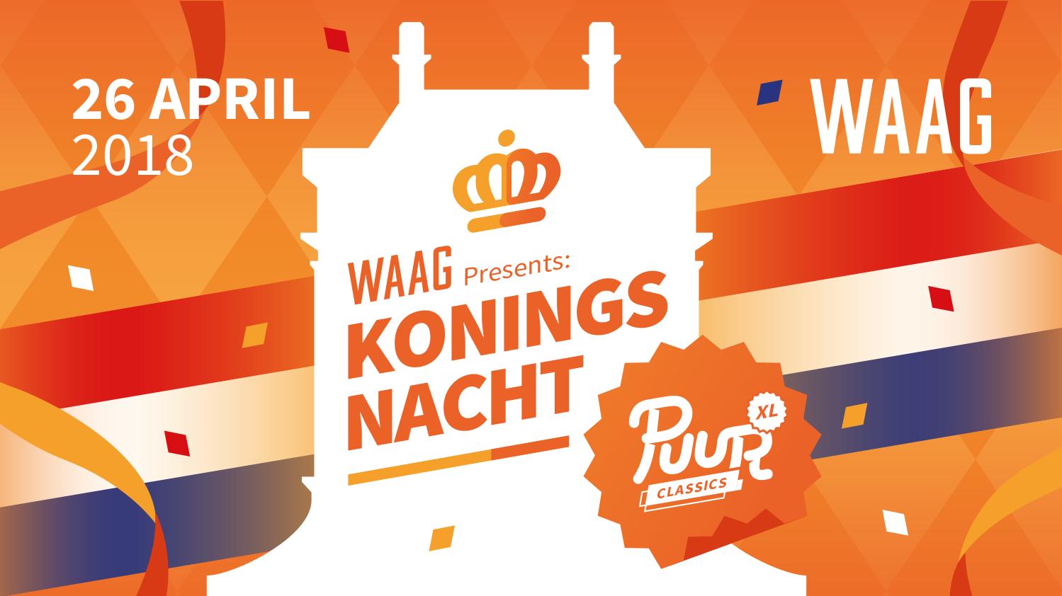 Naam Waag Presents Koningsnacht Puur Classics Xl Tijd   April Line Up Def Rhymez Barry Badpak Puur Classics Dj Team