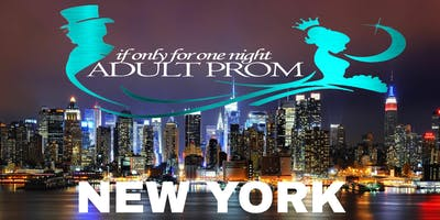 IF Only For One Night 2018 Adult Prom New York Edition