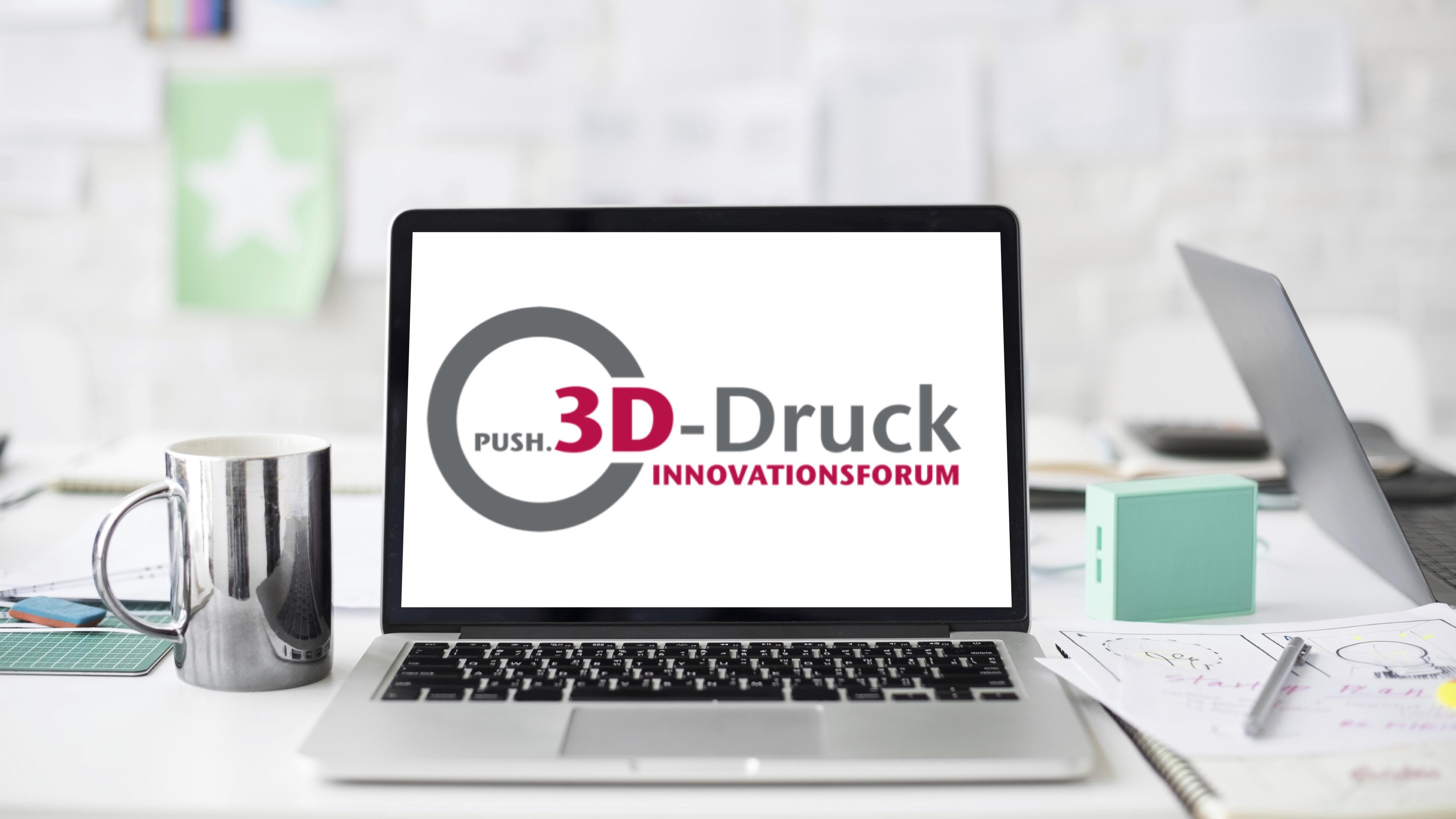 Innovationsforum PUSH.3D-Druck 2018