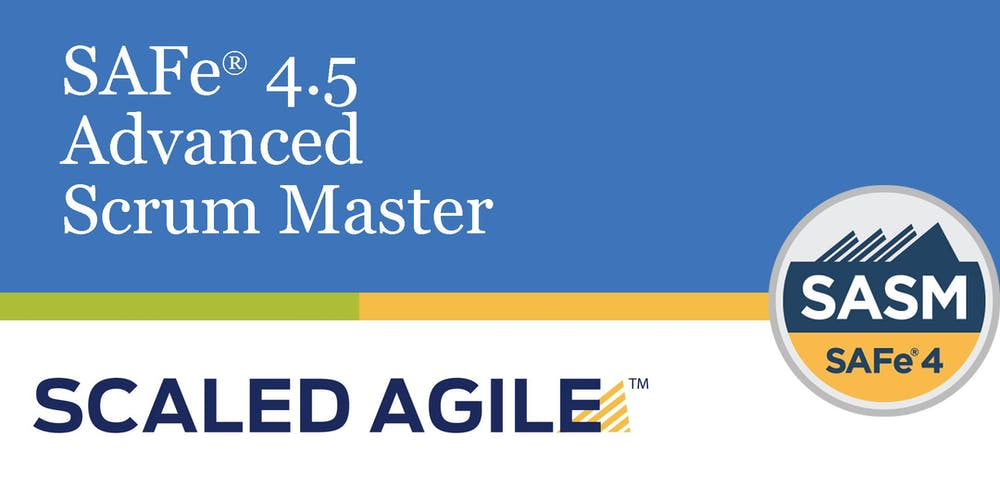 Safe 45 Scaled Agile Frameworkadvanced Scrum Master With Sasm