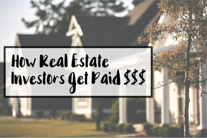 Learn how Real Estate Investors get $$$ PAID