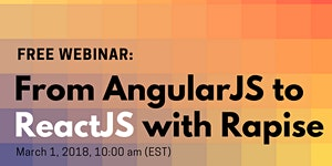 Advance User Webinar: From AngularJS to ReactJS with...