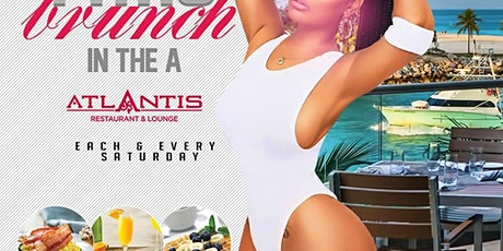 ATLANTIS SATURDAY BRUNCH & DAY PARTY tickets