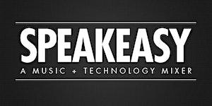 Speakeasy: Music+Tech Mixer in Austin 2018