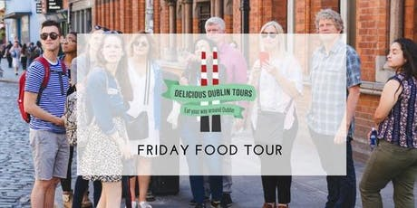 Delicious Dublin Tour (Fridays) tickets