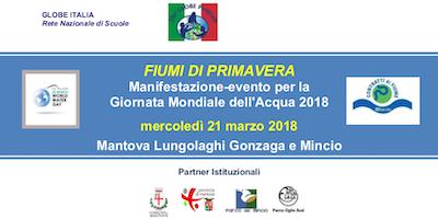 FIUMI DI PRIMAVERA, GIORNATA MONDIALE DELL'ACQUA A MANTOVA 2018