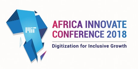 2018 MIT Africa Innovate Conference: Digitization for Inclusive Growth tickets