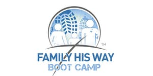 3rd Annual Family His WayTM Boot Camp