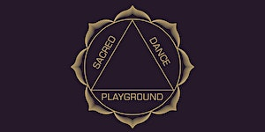 Sacred Dance Playground ~ A Conscious Dance Party