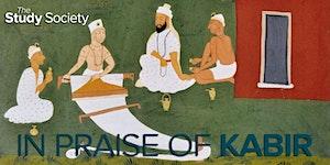 IN PRAISE OF KABIR