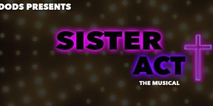 DODS Production of Sister Act Thursday