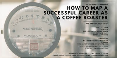 event in Seattle: MAP IT FORWARD - How To Map A Successful Career & Business As A Coffee Roaster (With Scott Rao & Lee Safar)