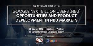 SGInnovate Presents: Google Next Billion Users (NBU):...