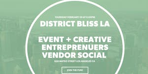 District Bliss LA Vendor Social | Fun Networking...