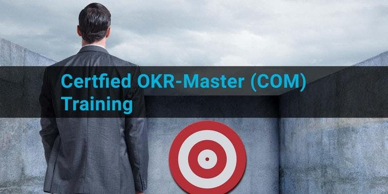 Certified OKR-Master Training (COM) (München)