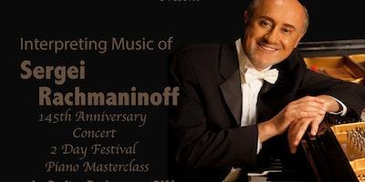145th Sergei Rachmaninoff`s Anniversary Music Festival