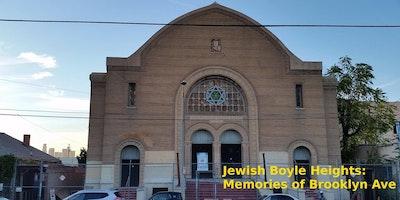 Jewish Boyle Heights: Memories of Brooklyn Ave.