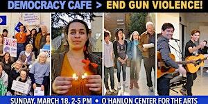 Democracy Cafe - End Gun Violence