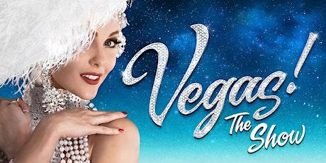 VEGAS! THE SHOW GA 7PM tickets