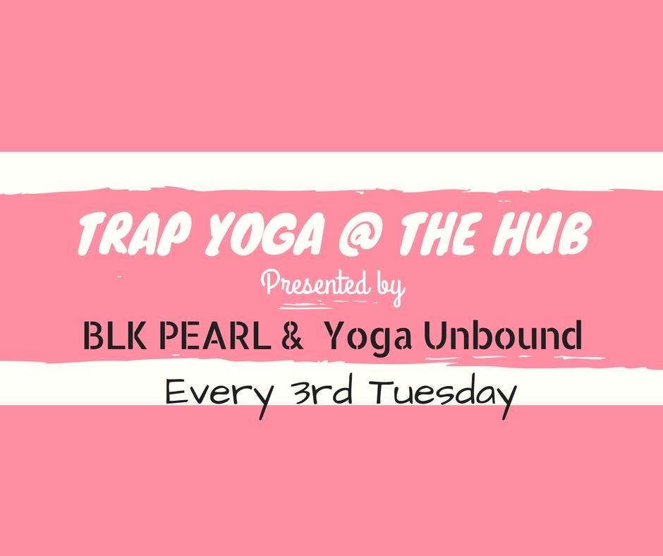 Trap Yoga @ The Hub