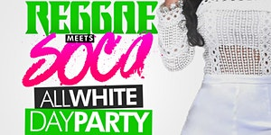REGGAE MEETS SOCA The All White Day Party · Orlando...