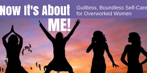 Guiltless, Boundless Self-Care for Overworked Women