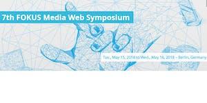 7th FOKUS Media Web Symposium