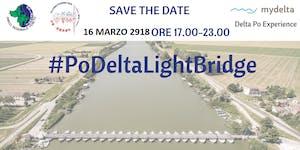 Po Delta Light Bridge - Alla scoperta di luoghi e...
