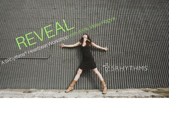 REVEAL - A 5Rhythms® Movement Workshop with A