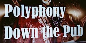 Polyphony Down the Pub Brighton (March 2018)