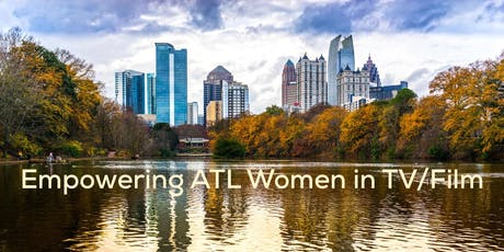 FREE Empowering ATL Women in TV/Film Seminar tickets