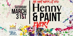 The Most Super Epic & Lit HENNY & PAINT EVER!...