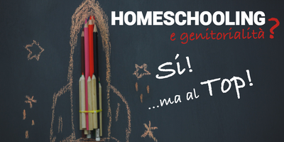 Homeschooling e Genitorialità? Sì, ma al Top!