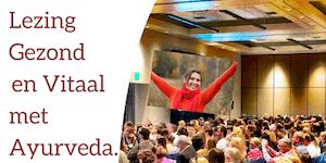 Gezond en Vitaal met Ayurveda 25 april