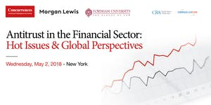 Antitrust in the Financial Sector: Hot Issues & Global...