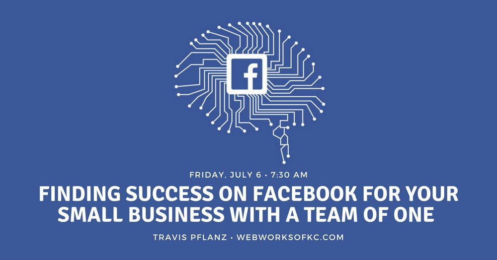 2a580014b4 SMCKC July Breakfast  Facebook Success with a Team of One. Friday 6 July  2018 7 30 AM ...