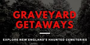 Graveyard Getaways