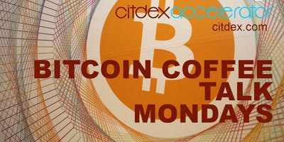 CITDEX BITCOIN COFFEE TALK MONDAYS (CANCELED)****