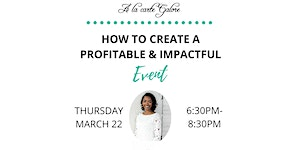 How to Create a Profitable and Impactful Event
