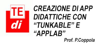 """TEDI 2018 - CREAZIONE DI APP DIDATTICHE CON """"TUNKABLE"""" E """"APPLAB"""". A CURA DEL PROF. PASQUALE COPPOLA"""